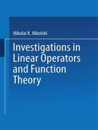 Investigations in Linear Operators and Function Theory