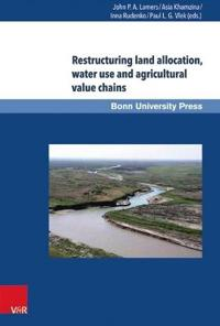 Restructuring Land Allocation, Water Use and Agricultural Value Chains