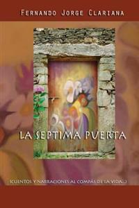La Septima Puerta: Cuentos y Narraciones Al Compas de La Vida