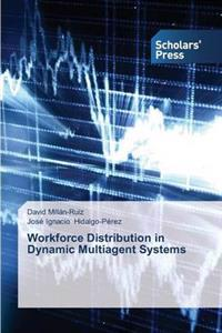 Workforce Distribution in Dynamic Multiagent Systems