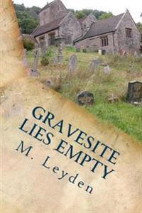 Gravesite Lies Empty: Part 1