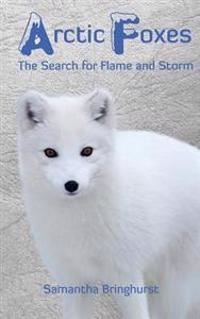 Arctic Foxes: Search for Storm and Flame