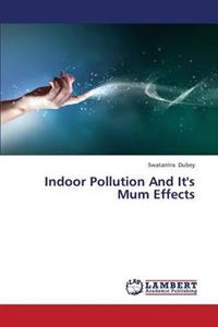 Indoor Pollution and It's Mum Effects