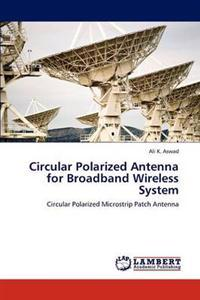 Circular Polarized Antenna for Broadband Wireless System