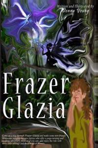 Frazer Glazia: Many People Know Australia, But They Don't Know Frazer Glazia, the Land of Dreams and Magic.