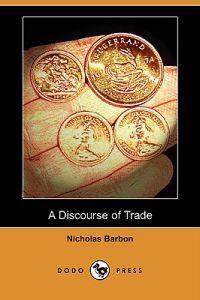 A Discourse of Trade (Dodo Press)