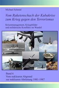 Vom Nuklearen Abgrund Zur Nuklearen Abrustung 1981-1987