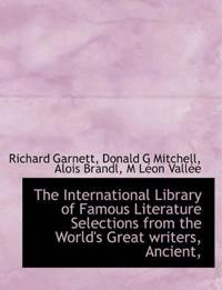 The International Library of Famous Literature Selections from the World's Great Writers, Ancient,