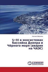 Sr-90 V Ekosistemakh Basseyna Dnepra I Chyernogo Morya (Avariya Na Chaes)