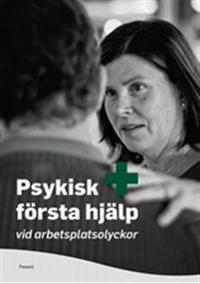 Psykisk första hjälp vid arbetsplatsolyckor