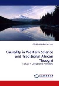 Causality in Western Science and Traditional African Thought