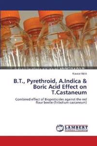 B.T., Pyrethroid, A.Indica & Boric Acid Effect on T.Castaneum