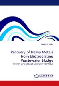 Recovery of Heavy Metals from Electroplating Wastewater Sludge
