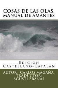 Cosas de Las Olas, Manual de Amantes: Edicion Bilingue: Castellano-Catalan