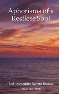 Aphorisms of a Restless Soul