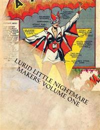 Lurid Little Nightmare Makers: Volume One: Comics from the Golden Age