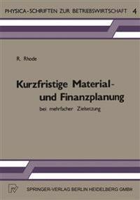Kurzfristige Material- und Finanzplanung Bei Mehrfacher Zielsetzung
