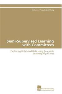 Semi-Supervised Learning with Committees