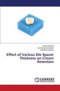 Effect of Various Die Spacer Thickness on Crown Retention