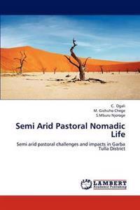 Semi Arid Pastoral Nomadic Life