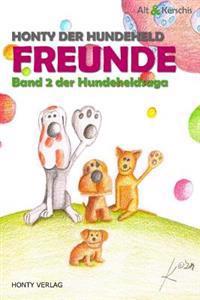 Honty Der Hundeheld - Freunde: Band 2 Der Hundeheldsaga