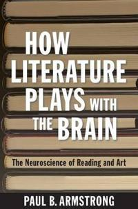 How Literature Plays with the Brain