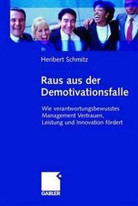 Raus Aus Der Demotivationsfalle: Wie Verantwortungsbewusstes Management Vertrauen, Leistung Und Innovation Fördert