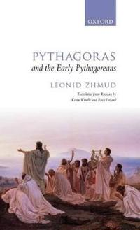 Pythagoras and the Early Pythagoreans