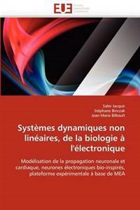 Systemes Dynamiques Non Lineaires, de La Biologie A L''Electronique