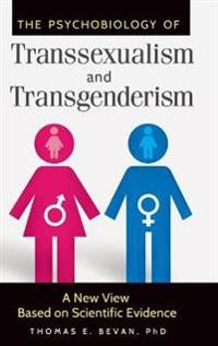 The Psychobiology of Transsexualism and Transgenderism