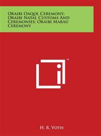 Oraibi Oaqol Ceremony; Oraibi Natal Customs and Ceremonies; Oraibi Marau Ceremony
