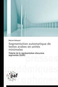 Segmentation Automatique de Textes Arabes En Unit�s Minimales