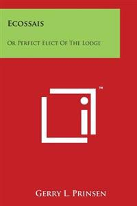 Ecossais: Or Perfect Elect of the Lodge
