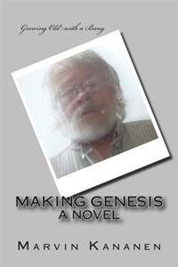 Making Genesis: Growing Old with a Bang