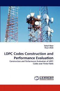 Ldpc Codes Construction and Performance Evaluation