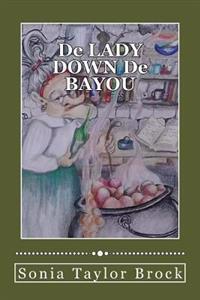 de Lady Down de Bayou: A Short Story Compilation