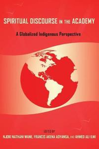 Spiritual Discourse in the Academy: A Globalized Indigenous Perspective