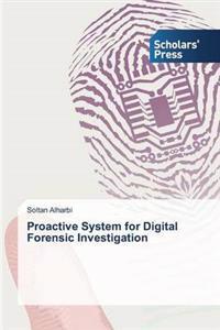 Proactive System for Digital Forensic Investigation