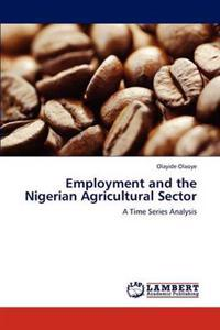 Employment and the Nigerian Agricultural Sector