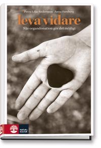 Leva vidare : När organdonation gör det möjligt