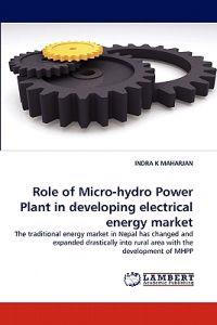 Role of Micro-Hydro Power Plant in Developing Electrical Energy Market