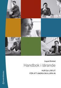 Handbok i lärande : hur du lär ut för att andra ska lära in