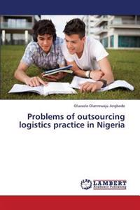 Problems of Outsourcing Logistics Practice in Nigeria