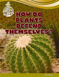 How Do Plants Defend Themselves?