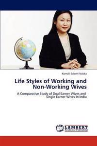 Life Styles of Working and Non-Working Wives