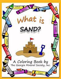 What Is Sand?: A Coloring Book by the Georgia Mineral Society, Inc.
