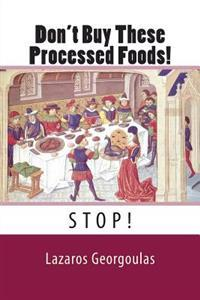 Don't Buy These Processed Foods!