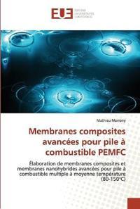 Membranes Composites Avanc�es Pour Pile � Combustible Pemfc