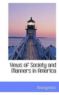 Views of Society and Manners in America