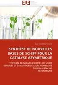Synth�se de Nouvelles Bases de Schiff Pour La Catalyse Asym�trique